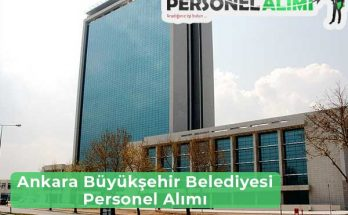 Ankara Büyükşehir Belediyesi Personel ve Memur Alımı