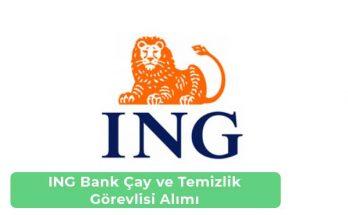 ING Bank Çay ve Temizlik Görevlisi Alımı