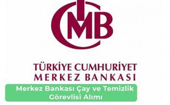 Merkez Bankası Çay ve Temizlik Görevlisi Alımı