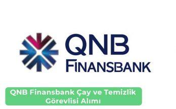 QNB Finansbank Çay ve Temizlik Görevlisi Alımı