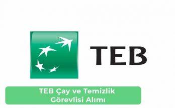 TEB Bankası Çay ve Temizlik Görevlisi Alımı