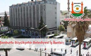 Şanlıurfa Büyükşehir Belediyesi Personel ve Memur Alımı