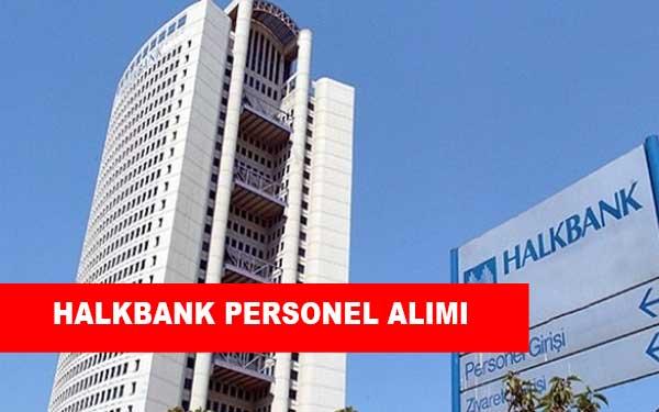 Halkbank İş İlanları, Personel Alımı ve İş Başvurusu