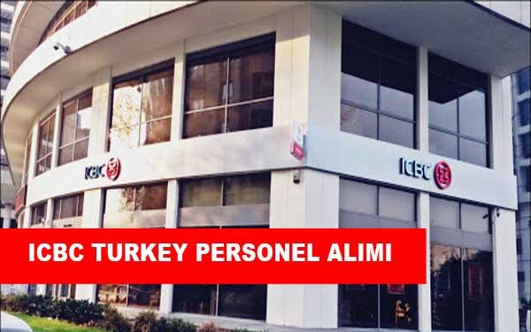 ICBC Turkey İş İlanları, Personel Alımı ve İş Başvurusu