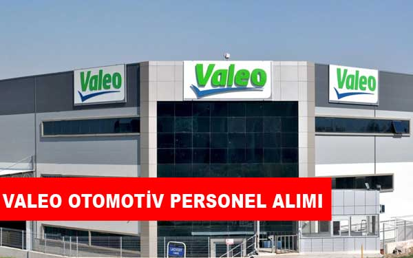 Valeo Otomotiv İş İlanları, Personel Alımı ve İş Başvurusu