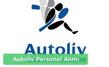Autoliv İş İlanları, Personel Alımı ve İş Başvurusu
