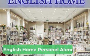 English Home İş İlanları, Personel Alımı ve İş Başvurusu
