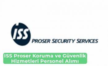 ISS Proser Koruma ve Güvenlik Hizmetleri İş İlanları, Personel Alımı ve İş Başvurusu