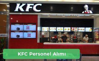 KFC İş İlanları, Personel Alımı ve İş Başvurusu