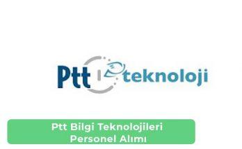 Ptt Bilgi Teknolojileri İş İlanları, Personel Alımı ve İş Başvurusu