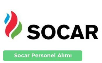 Socar Türkiye Personel Alımı ve İş Başvurusu