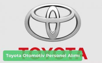 Toyota Otomotiv İş İlanları, Personel Alımı ve İş Başvurusu