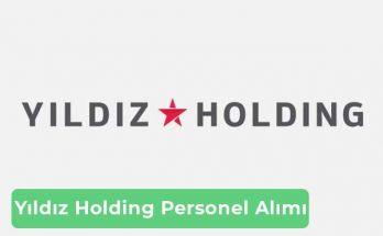 Yıldız Holding İş İlanları, Personel Alımı ve İş Başvurusu